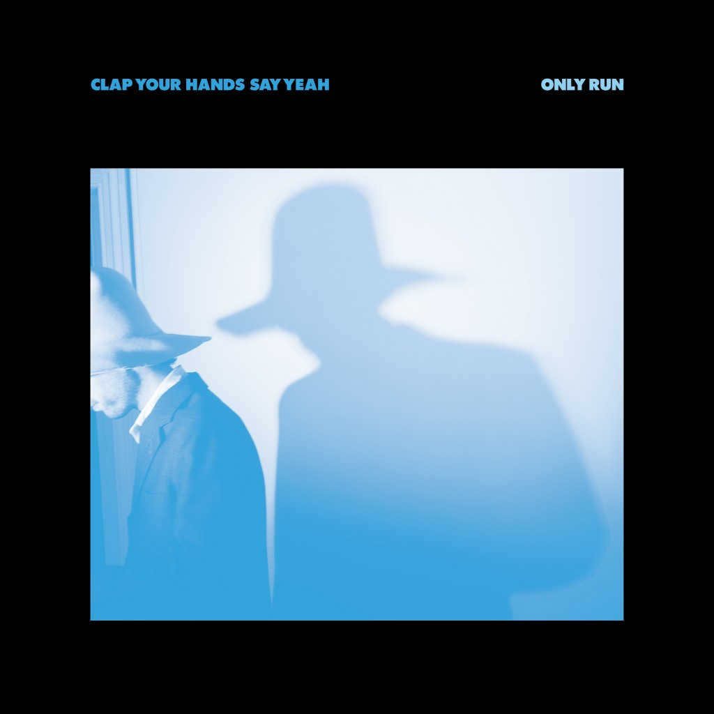 Clap_Your_Hands_Say_Yeah_Only_Run_cover_art-1024x1024