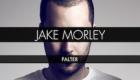 Introducing JAKE MORLEY- Single Stream Special