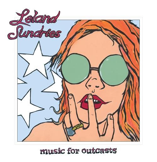 LelandSundries_MusicForOutcastsLPCover 500x515pix